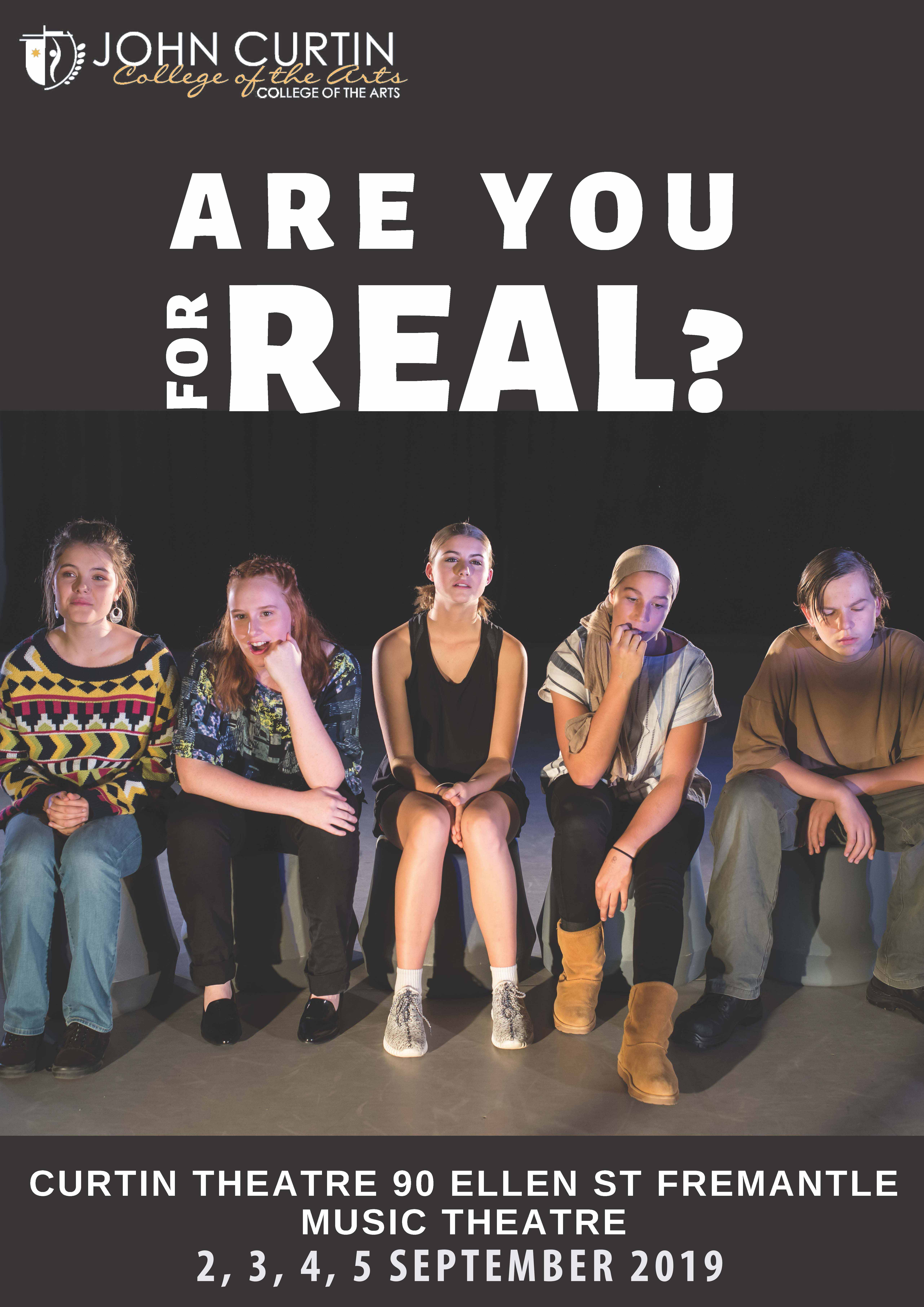 ARE YOU FOR REAL? — John Curtin College of the Arts