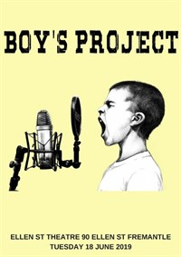 Boys Project - Performance @ Ellen Street Theatre