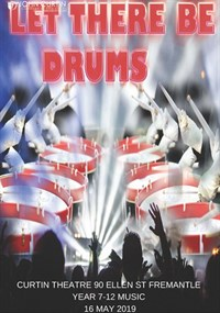 Let There Be Drums - Music Percussion Performance @ Curtin Theatre