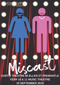 Miscast Gala - Years 10 and 11 Music Theatre @ Curtin Theatre