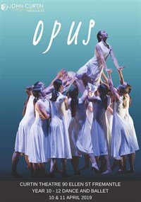 Opus - Years 10 to 12 Dance and Ballet @ Curtin Theatre
