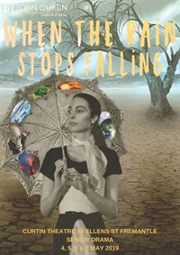 When the Rain Stops Falling - Senior Drama @ Curtin Theatre